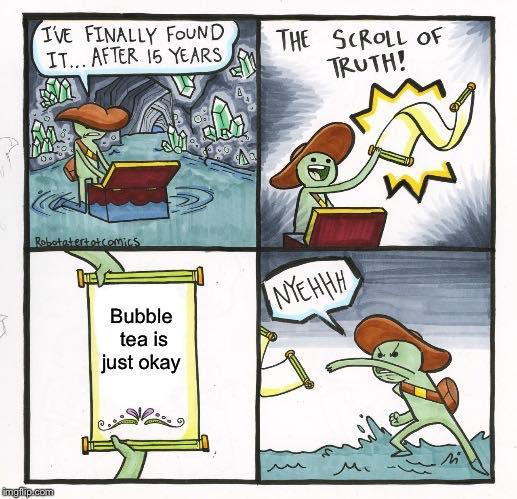 Bubble tea is just okay