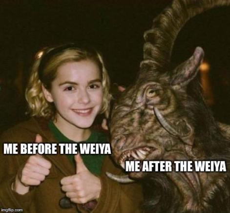 Me before the weiya, me after the weiya
