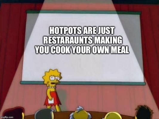 Hot pots are just restaurants making you cook your own meal