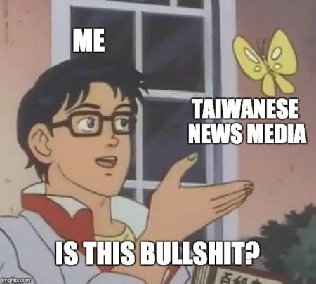 Taiwanese news media - Is this bullshit?