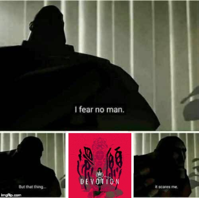 Devotion is a scary game