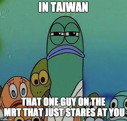 That one guy on the MRT that just stares at you