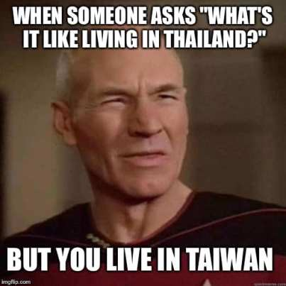 When everyone thinks you live in Thailand but you live in Taiwan
