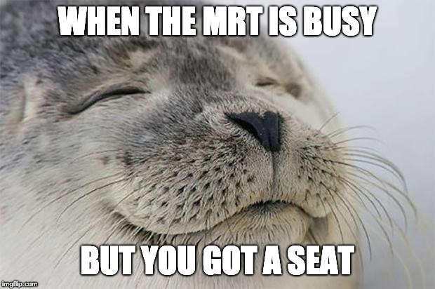 When the MRT is busy but you got a seat