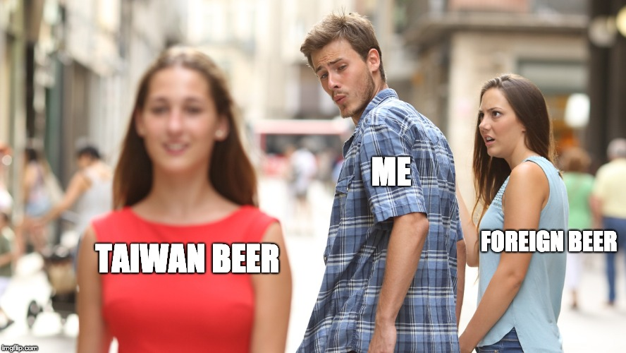 Foreign beer Vs. Taiwanese beer