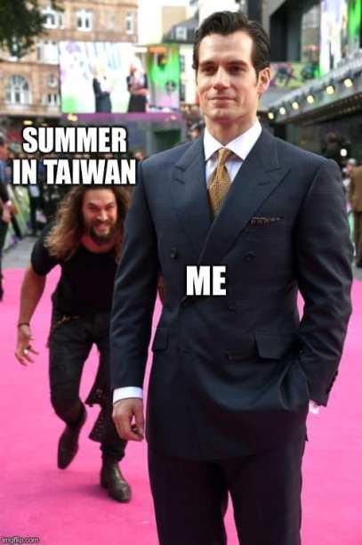 Summer in Taiwan be like